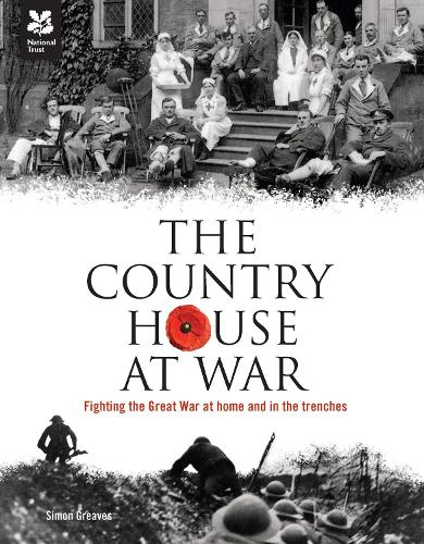 The Country House at War: Life below stairs and above stairs during the war - National Trust History & Heritage (Hardback)