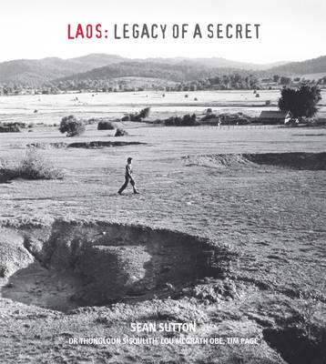 Laos: Legacy of a Secret (Hardback)