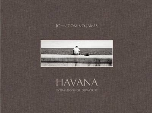 Havana: Intimations of Departure (Hardback)