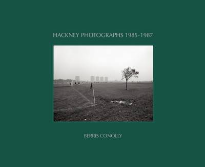 Hackney Photographs 1985-1987 (Hardback)