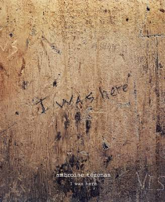 I Was Here: Dark Tourism (Hardback)