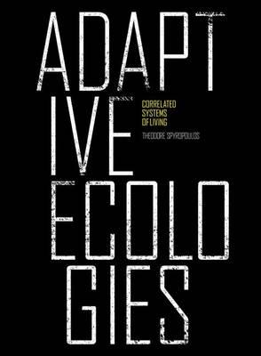 Adaptive Ecologies: Correlated Systems of Living (Hardback)