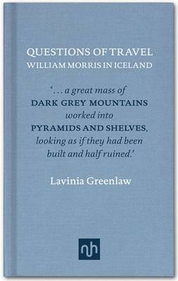 William Morris in Iceland: Questions of Travel (Hardback)