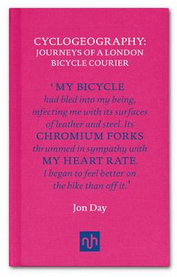 Cyclogeography: Journeys of a London Bicycle Courier (Hardback)