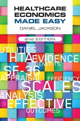 Healthcare Economics Made Easy, second edition (Paperback)