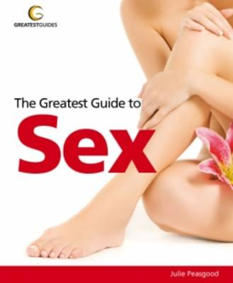 The Greatest Guide to Sex - Greatest Guides (Paperback)