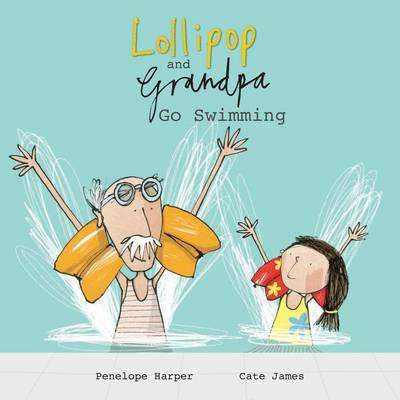 Lollipop and Grandpa Go Swimming: Book 2 (Paperback)