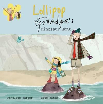 Lollipop and Grandpa's Dinosaur Hunt - Lollipop and Grandpa 4 (Paperback)