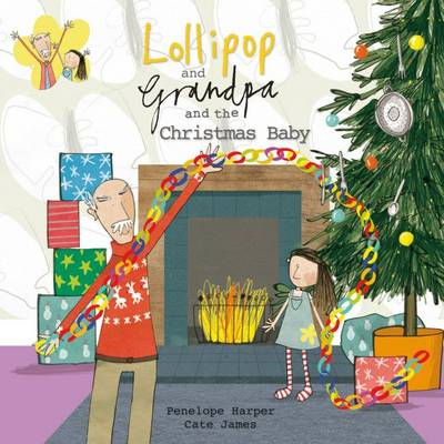 Lollipop and Grandpa and the Christmas Baby - Lollipop and Grandpa 5 (Paperback)