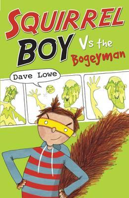 Squirrel Boy vs the Bogeyman: Squirrel Boy Bk 1 (Paperback)