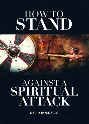 How to Stand Against a Spiritual Attack (Paperback)