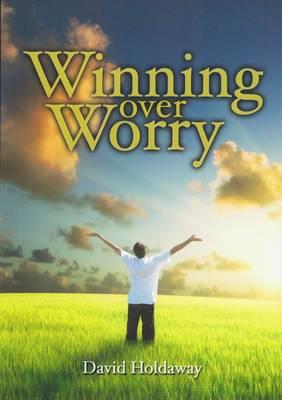 Winning Over Worry (Paperback)