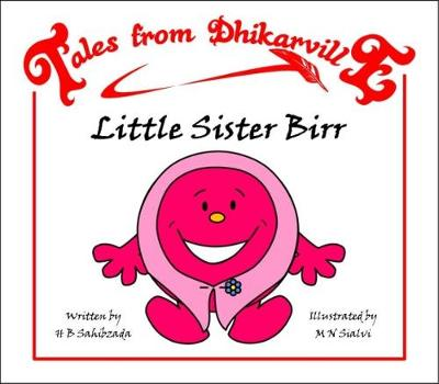 Little Sister Birr: Goody Two-Shoes - Tales from Dhikarville 15 (Paperback)