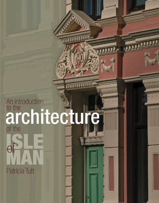 Introduction to the Architecture of the Isle of Man (Hardback)