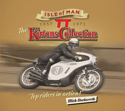 The Kirtons Collection 1957-1971: Isle of Man TT 1957-1971 (Paperback)