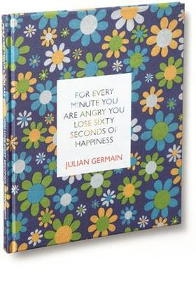 For Every Minute You are Angry You Lose Sixty Seconds of Happiness (Hardback)