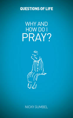 Why and How Do I Pray? - Questions of Life (Paperback)