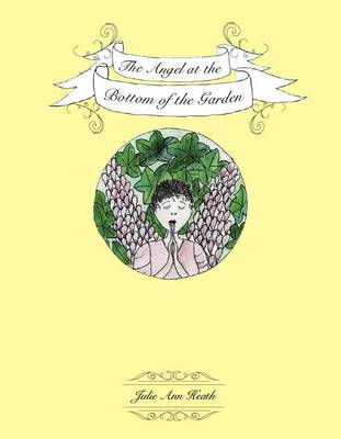 The Angel at the Bottom of the Garden (Paperback)