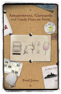 Amusements, Carousels and Candy Floss on Sticks (Paperback)