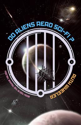 Do Aliens Read Sci-fi? - The Truxxe Trilogy 2 (Paperback)