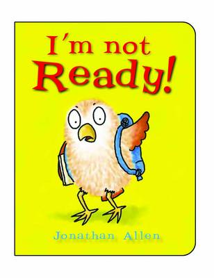I'm Not Ready! - I'm Not 6 (Board book)