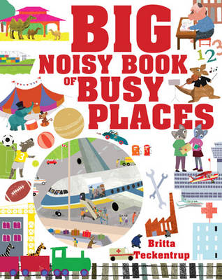 Big Noisy Book of Busy Places (Paperback)