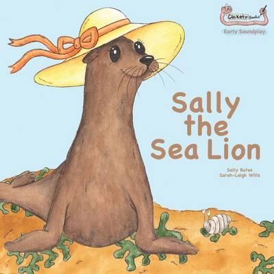 Sally the Sea Lion - Early Soundplay (Paperback)