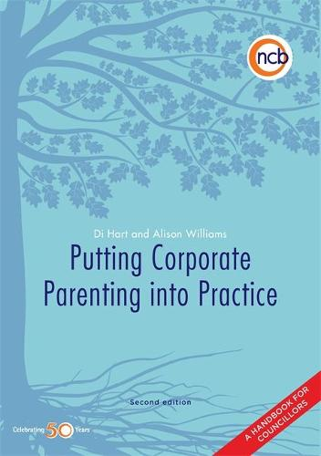 Putting Corporate Parenting into Practice, Second Edition: A Handbook for Councillors (Paperback)
