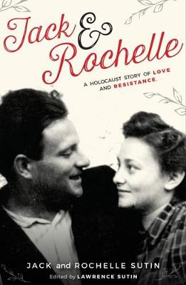 Jack & Rochelle: A Holocaust Story of Love and Resistance (Paperback)