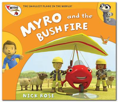 Myro and the Bush Fire: Myro, the Smallest Plane in the World - Myro Goes to Australia 2 (Paperback)