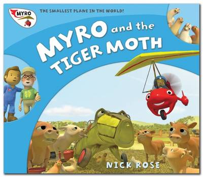 Myro and the Tiger Moth: Myro, the Smallest Plane in the World - Myro Goes to Australia 3 (Paperback)