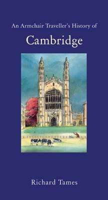 An Armchair Traveller's History of Cambridge (Hardback)