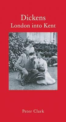 Dickens: London into Kent (Hardback)