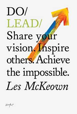 Do Lead: Share Your Vision. Inspire Others. Achieve the Impossible (Paperback)