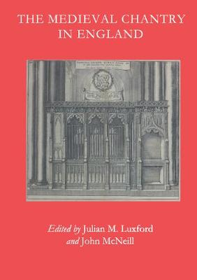 The Medieval Chantry in England - The British Archaeological Association Conference Transactions (Hardback)