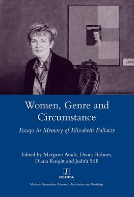 Women Genre and Circumstance: Essays in Memory of Elizabeth Fallaize (Hardback)