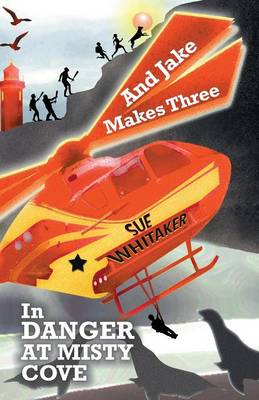 And Jake Makes Three in Danger at Misty Cove (Paperback)