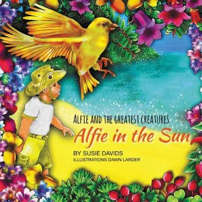 Alfie and the Greatest Creatures: Alfie in the Sun - Alfie and the Greatest Creatures 4 (Paperback)