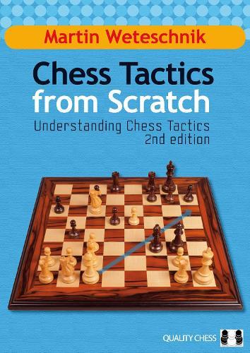 Chess Tactics from Scratch: Understanding Chess Tactics (Hardback)