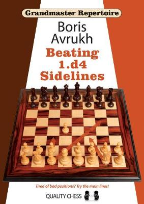 Grandmaster Repertoire 11 - Beating 1.d4 Sidelines - Grandmaster Repertoire (Paperback)