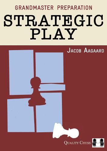 Strategic Play - Grandmaster Preparation (Paperback)