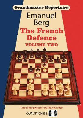 Grandmaster Repertoire 15 - The French Defence Volume Two - Grandmaster Repertoire (Paperback)