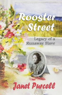 Rooster Street: Legacy of a Runaway Slave (Paperback)