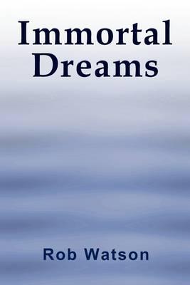 Immortal Dreams (Paperback)