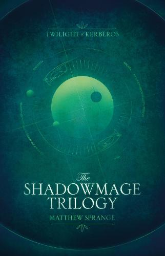 The Shadowmage Trilogy - Twilight of Kerberos (Paperback)