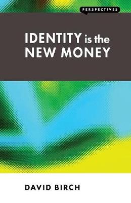 Identity is the New Money - Perspectives (Paperback)