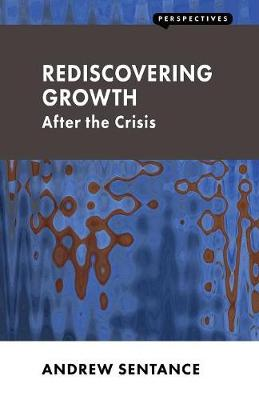 Rediscovering Growth: After the Crisis - Perspectives (Paperback)