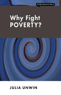 Why Fight Poverty?: And Why it is So Hard - Perspectives (Paperback)