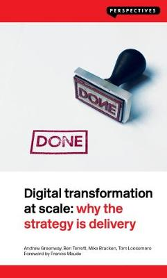 Digital Transformation at Scale: Why the Strategy Is Delivery - Perspectives (Paperback)