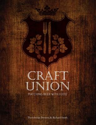 Craft Union: Matching Beer with Food (Paperback)